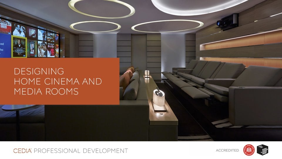 Designing Home Cinema and Media Rooms CPD